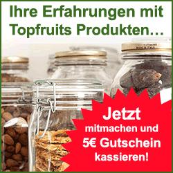 Ihre Erfahrungen mit Topfruits Produkten / Rezeptaktion