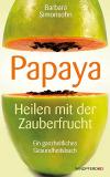 Bücher & CDs Papaya, Heilen mit der Zauberfrucht kaufen