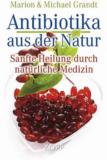 Antibiotika aus der Natur - Marion & kaufen