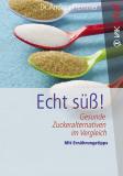 Bücher & CDs Echt süss! - gesunde Zuckeralternativen kaufen