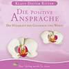 Die positive Ansprache - Die Heilkraft der Gedanken und Worte (nach Emil Coue) - CD - K.-D. Ritter