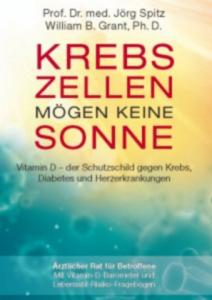 Krebszellen mögen keine Sonne - Spitz, Prof. Dr. Jörg med. / Grant, William B.
