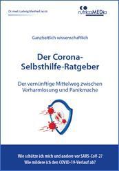 Der Corona-Selbsthilfe-Ratgeber, von Dr. med. Ludwig Manfred Jacob, 108 Seiten, Taschenbuch