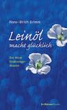 Bücher & CDs Leinöl macht glücklich - Grimm, kaufen