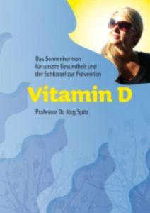 Vitamin D - Das Sonnenhormon für unsere Gesundheit und der Schlüssel zur Prävention (Taschenbuch)