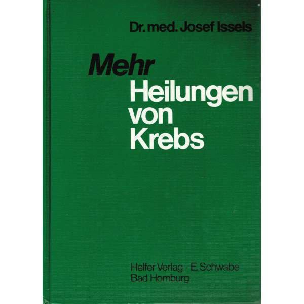 Mehr Heilungen von Krebs, Dr. med. Josef Issels - (gebraucht, Zustand gut)