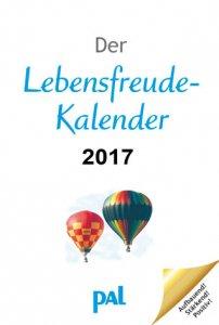 Lebensfreude Kalender 2017 PAL Verlag - Erbauung für das ganze Jahr - Topseller