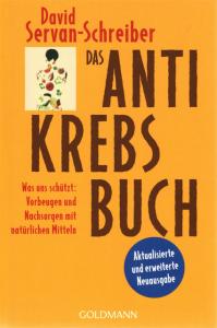 Das Anti-Krebs Buch - Servan Schreiber - gesund bleiben mit natürlichen Mitteln