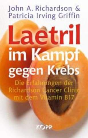 Laetril im Kampf gegen Krebs von John A. Richardson & Patricia Irving Griffin (B17)