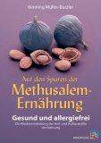 Auf den Spuren der Methusalem-Ernährung. kaufen