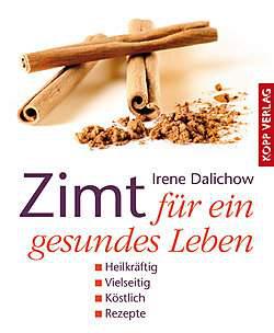 Zimt für ein gesundes Leben - Irene Dalichow - Ratgeber-Buch 192 S.
