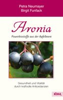 Aronia – Powerbiostoffe aus der Apfelbeere - Kompaktratgeber