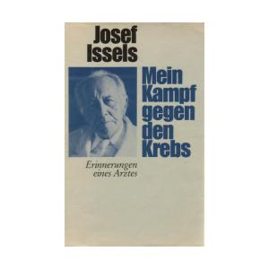 Mein Kampf gegen den Krebs. Erinnerungen eines Arztes., Josef Issels - (gebraucht, Hardcover, Zustand gut )