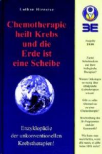 Chemotherapie heilt Krebs und die Erde ist eine Scheibe, Lothar Hirneise
