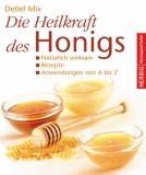 Bücher & CDs Die Heilkraft des Honigs, Ratgeber aus kaufen