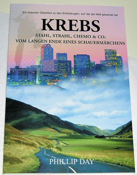 Krebs - Stahl, Strahl, Chemo & Co von langen Ende ... Philip Day 3. Ausgabe 2001 (gebraucht gut)