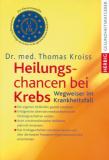 Bücher & CDs Heilungschancen bei Krebs - Dr. Thomas kaufen